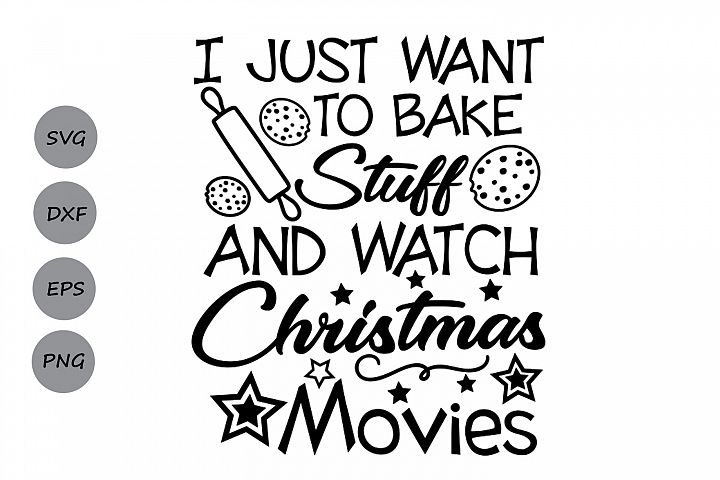 i just want to bake stuff svg, christmas svg, cookies svg.