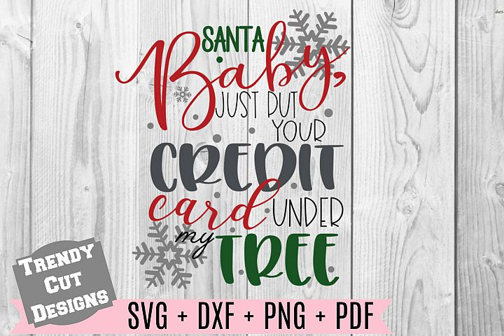 Santa Baby Just put your credit card under the Tree SVG