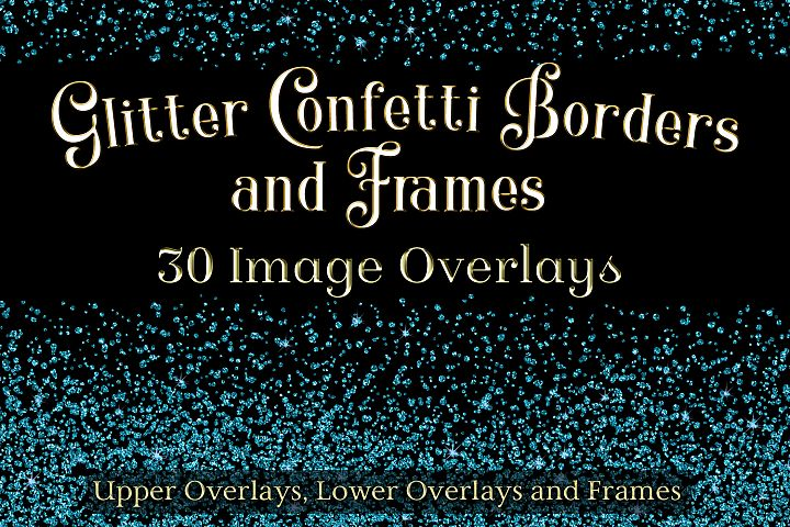 Glitter Confetti Borders and Frames - 30 Image Overlays