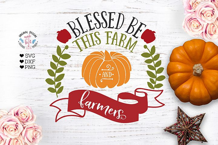 Blessed be this Farm and Farmers