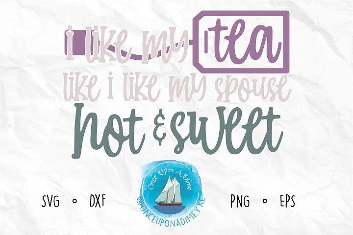 I Like My Tea Hot | Tea | Relationship SVG Cut File