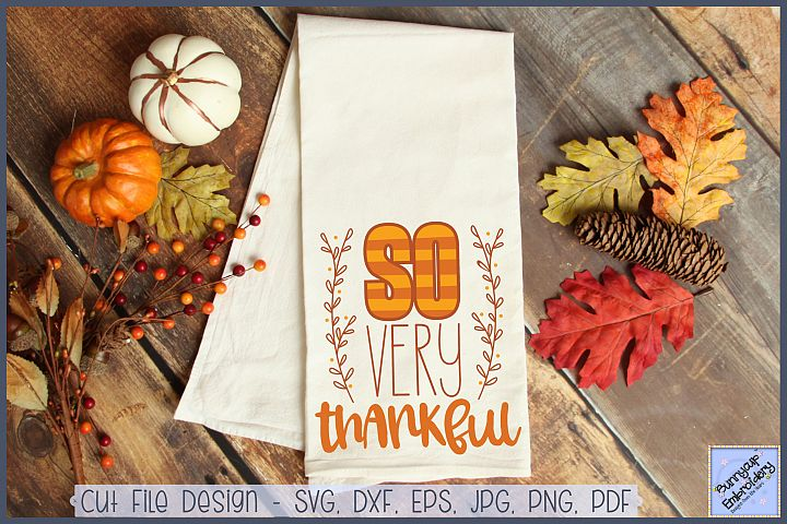So Very Thankful - SVG, Clipart and Printable