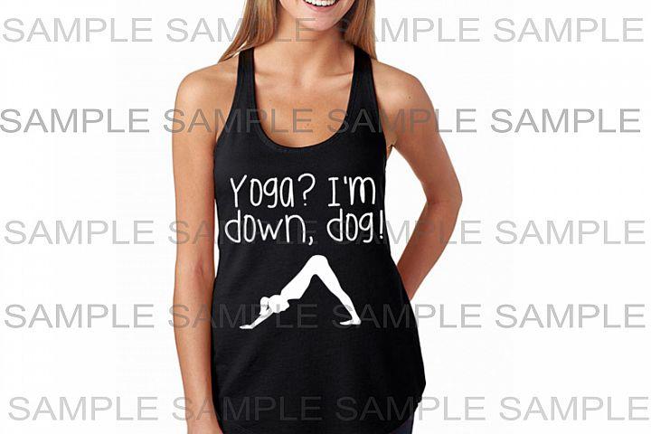 Yoga Im down dog, design file, shirts, svg, .studio3