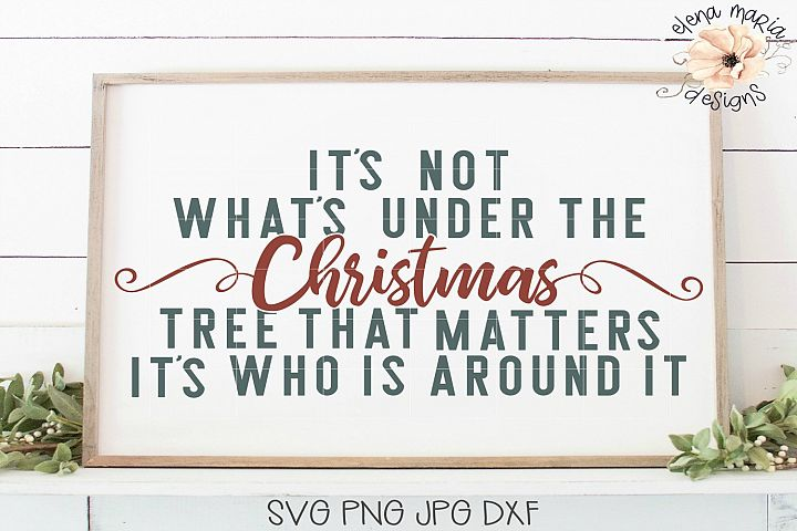 Its Not Whats Under The Christmas Tree SVG