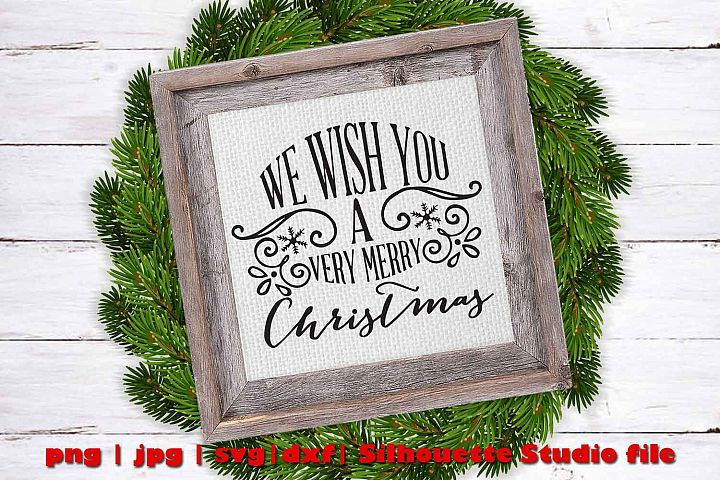 We Wish you a very Merry Christmas svg file, clipart,