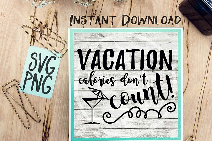 Vacation Calories Dont Count SVG Image Design for Vinyl Cutters Print DIY Shirt Design Cruise Vacation Anchor Brother Cricut Cameo Cutout