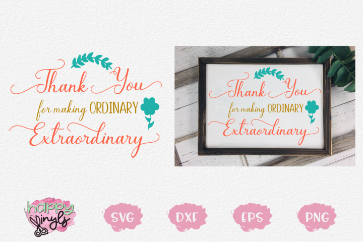 Thank You Making Ordinary Extraordinary - A Thank You SVG