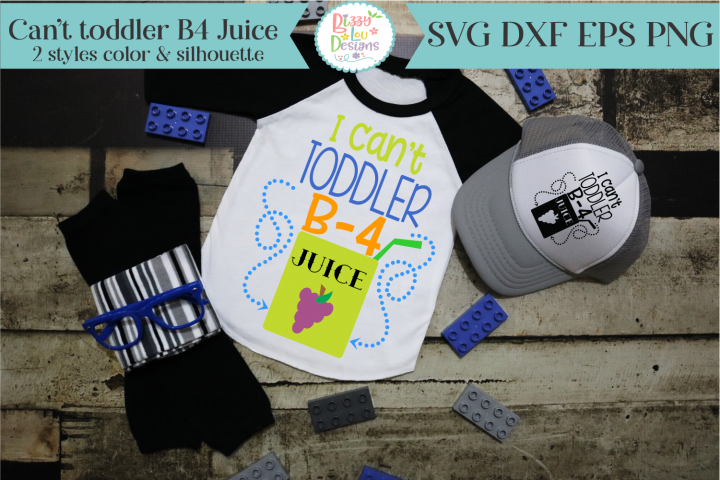 I cant toddler B-4 Juice SVG Cutting File