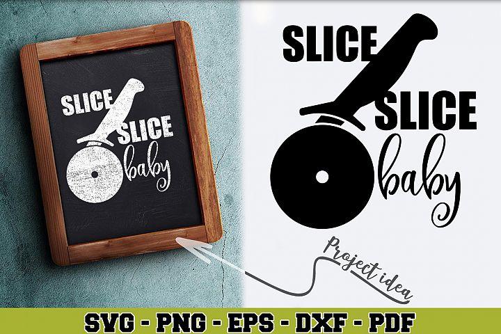Kitchen SVG n175   Slice Slice baby
