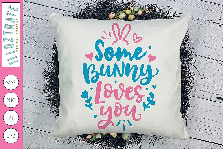 Some Bunny Loves You SVG Cut File | Easter SVG