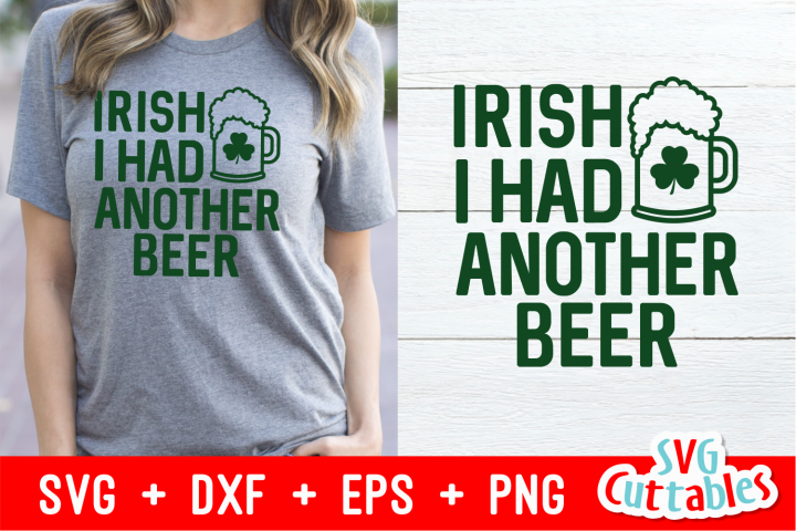 Irish I Had Another Beer | St. Patricks Day Cut File