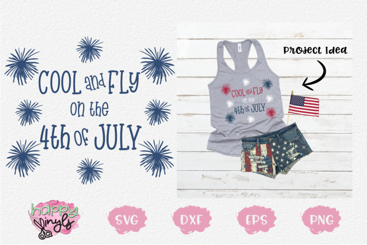 Cool and Fly on the 4th of July - A 4th of July SVG