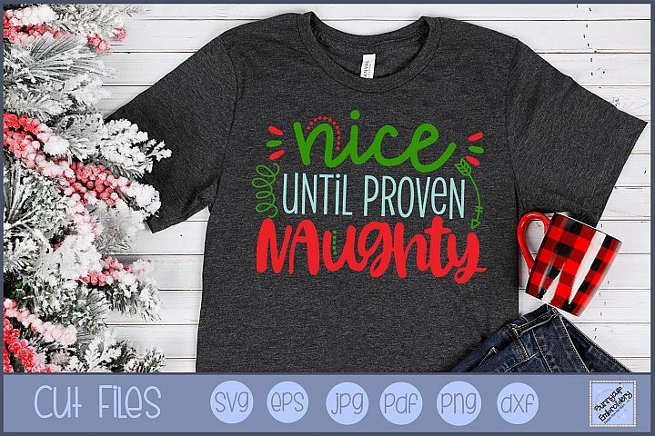Nice Until Proven Naughty - SVG, Clipart, Printable