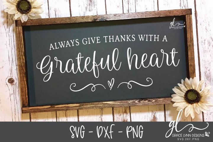 Always Give Thanks With A Grateful Heart - SVG Cut File