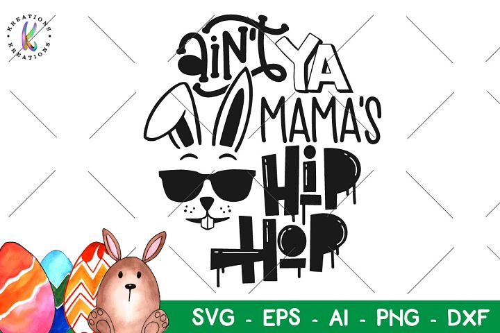 Easter svg Aint Ya Mamas Hip Hop svg Bunny sunglasses