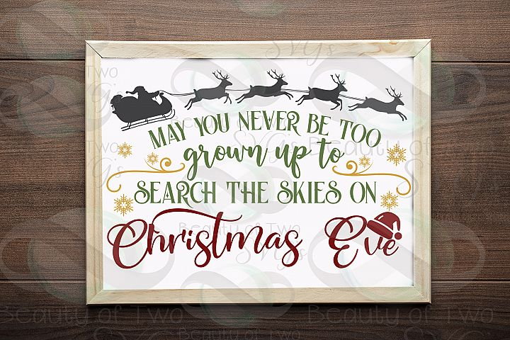 Christmas may you never be too grown to search the skies svg