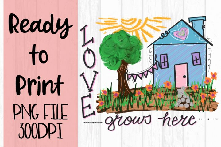 Love Grows Here Ready to Print example image 1