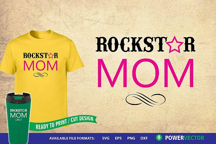 Rockstar Mom Vector   Mothers Day Svg, Dxf, Eps Designs