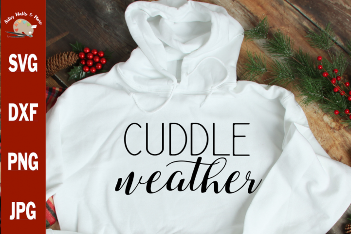 Cuddle weather svg, fall svg saying, winter svg, sweatshirt
