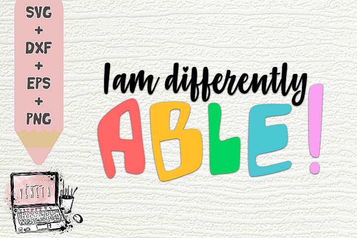 I am differently ABLE | Autism Quotes| SVG, DXF | Cut file