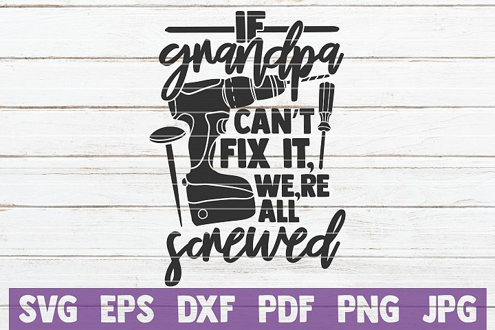 If Grandpa Cant Fix It Were All Screwed SVG Cut File