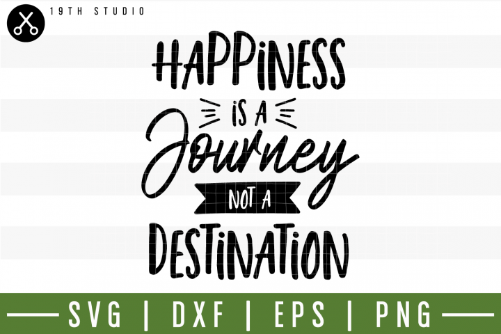 Happiness Is A Journey Not A Destination SVG | M3F8