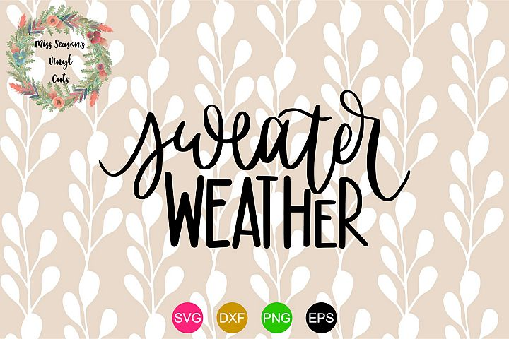 Sweater Weather SVG - Fall DXF, EPS, PNG