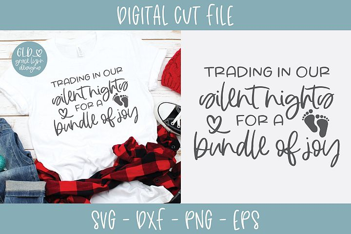 Trading In Our Silent Nights For A Bundle Of Joy - SVG