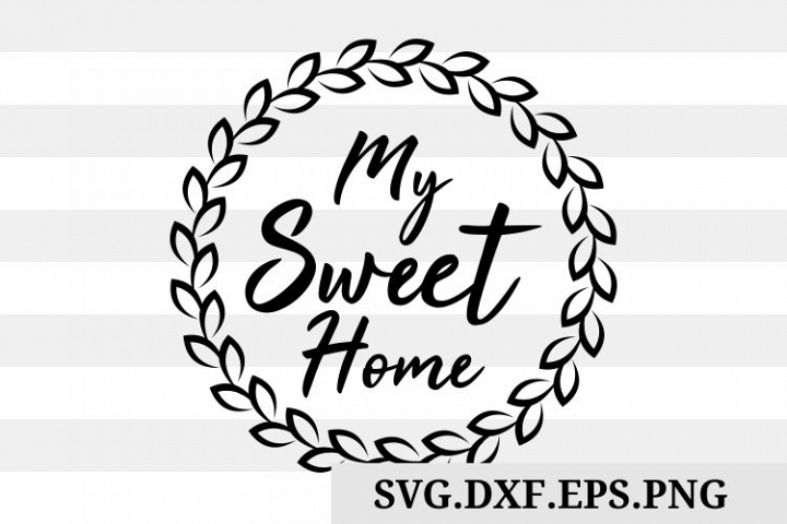 My Sweet Home SVG, sweet, Svg Files