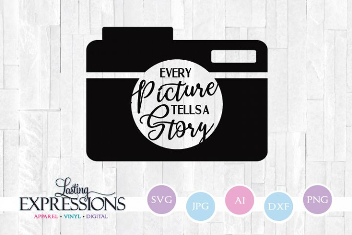 Every Picture Tells a Story // Camera // SVG Quote Design