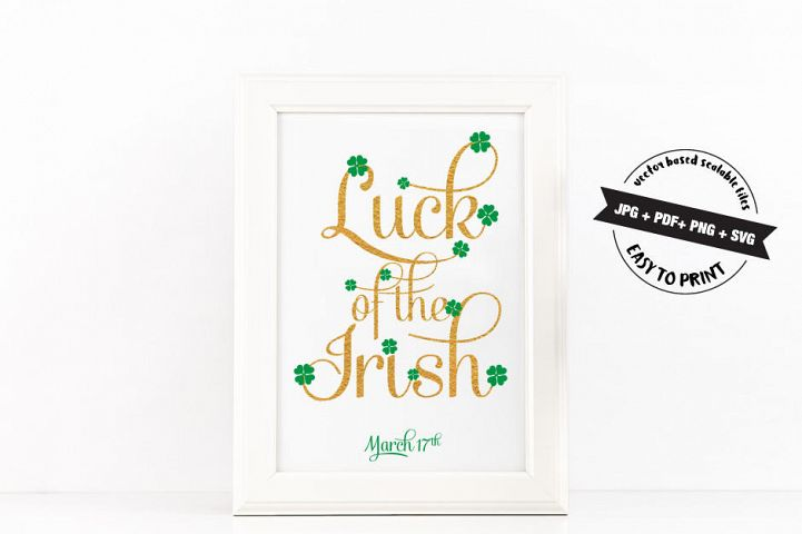 Luck of the Irish Poster to Print Inspirational Quote Golden + SVG files