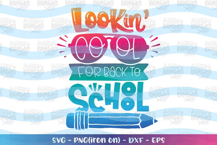 Lookin Cool for back to School svg Back to school svg