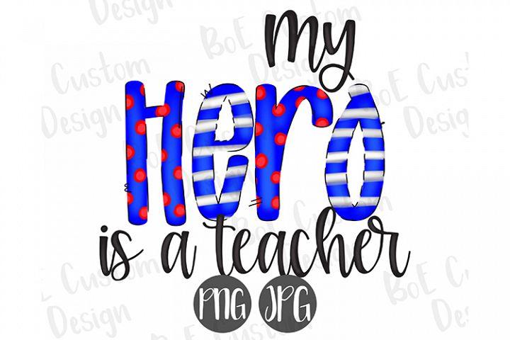 My Hero is a Teacher Clipart