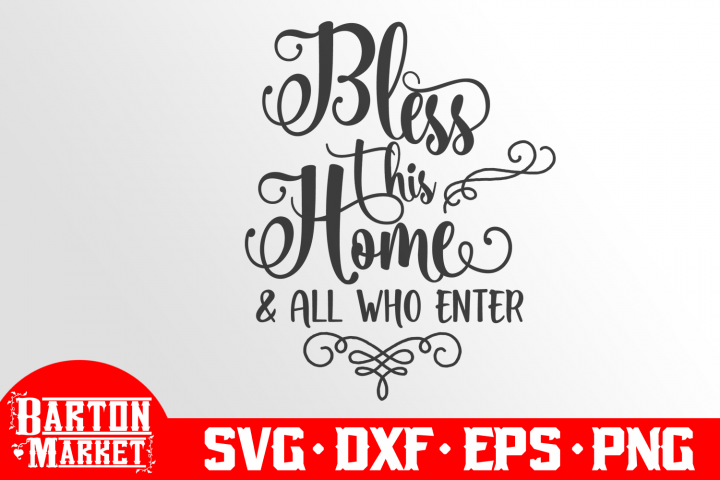 Bless This Home & All Who Enter SVG DXF EPS PNG