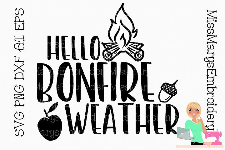 Hello Bonfire Weather SVG Cutting File PNG DXF