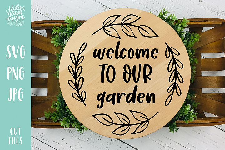Welcome to Our Garden, Spring SVG Cut File