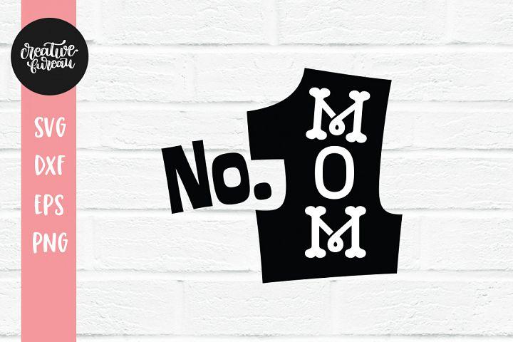 Number One Mom SVG DXF, No 1 Mom SVG, Best Mom SVG