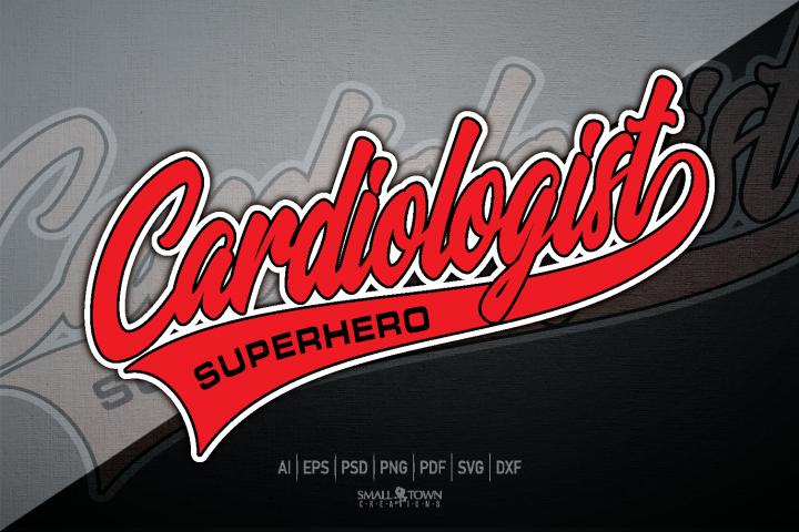 Cardiologist, Cardiologist Superhero, PRINT, CUT & DESIGN
