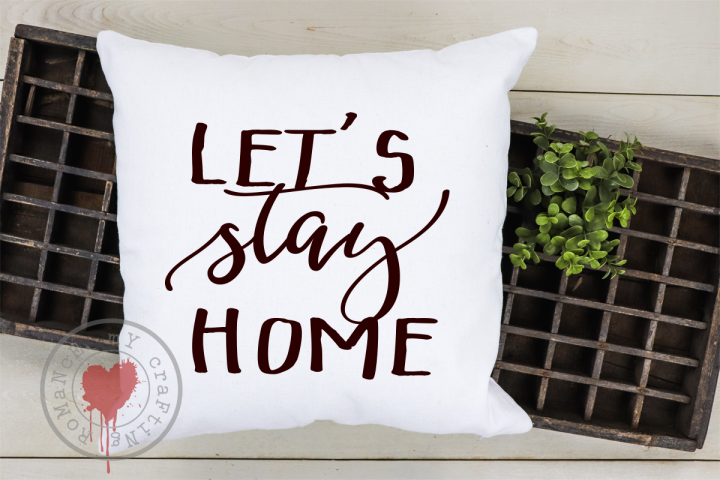 Lets Stay Home - SVG