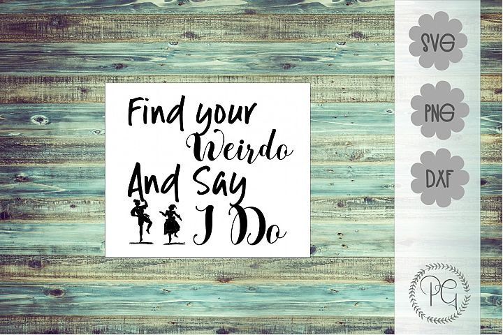 Find Your Weirdo SVG PNG DXF