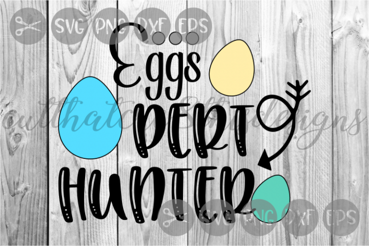 Eggs Pert Hunter, Easter, Spring, Cut File, SVG.