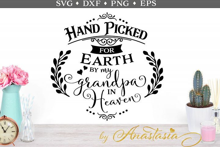 Hand picked by my Grandpa in Heaven SVG cut file