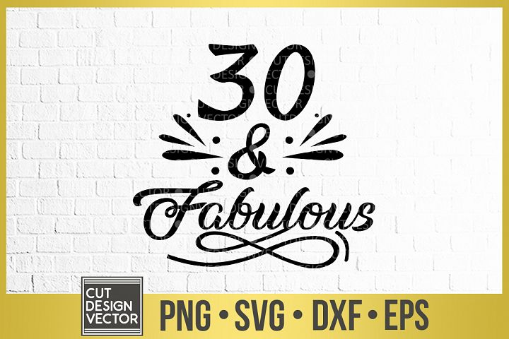 30 and Fabulous SVG