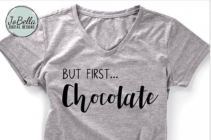 But First Chocolate SVG and Printable
