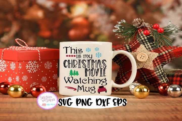 This is my Christmas Movie watching Mug SVG PNG EPS DXF