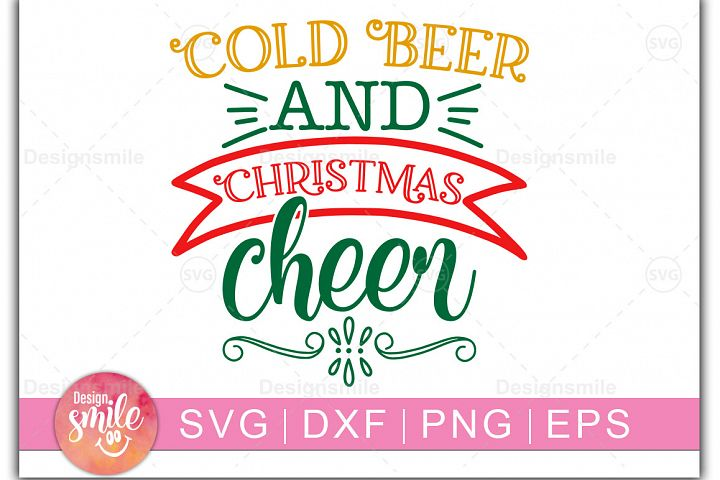 Christmas svg Cold Beer And Christmas Cheer Svg