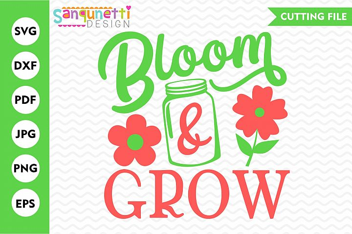 Bloom and Grow SVG, Spring floral cut file