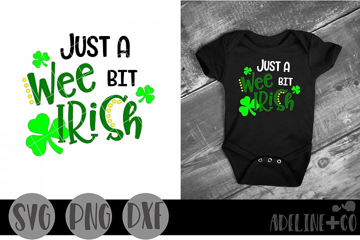 Just a wee bit Irish SVG PNG DXF, St. Patricks Day