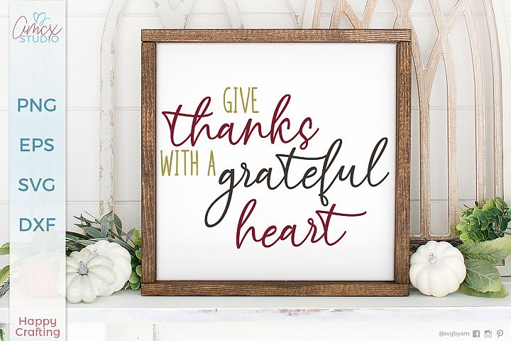 Give thanks with a grateful heart - Home Decor SVG