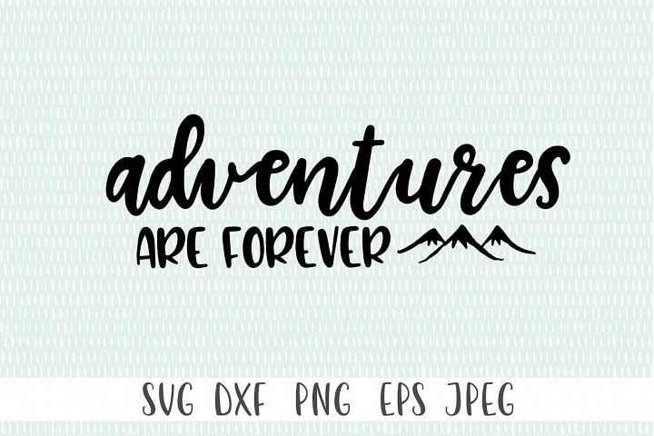 Adventure SVG - Adventures Are Forever example image 1